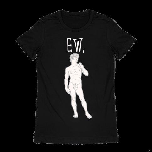 Ew David Parody White Print Womens T-Shirt