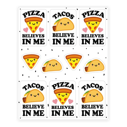Pizza and tacos believe in me stickers sticker decal sheet
