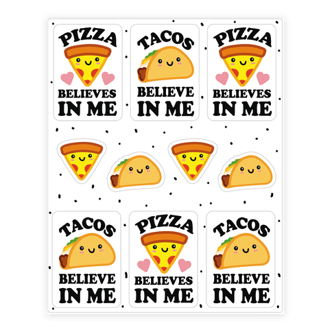 Pizza And Tacos Believe In Me Stickers Sticker/Decal Sheet