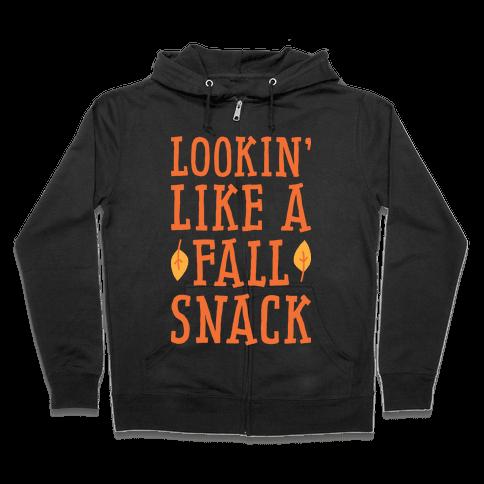 Lookin' Like A Fall Snack Zip Hoodie