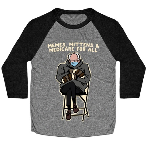 Bernie Memes, Mittens, And Medicare For All Baseball Tee