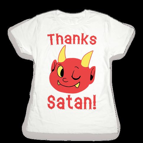 Thanks, Satan! Womens T-Shirt