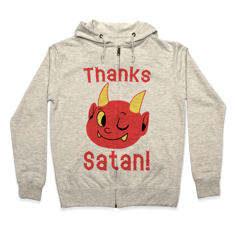 Thanks, Satan! Zip Hoodie