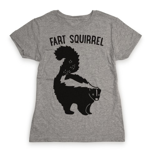 Fart Squirrel Skunk Womens T-Shirt