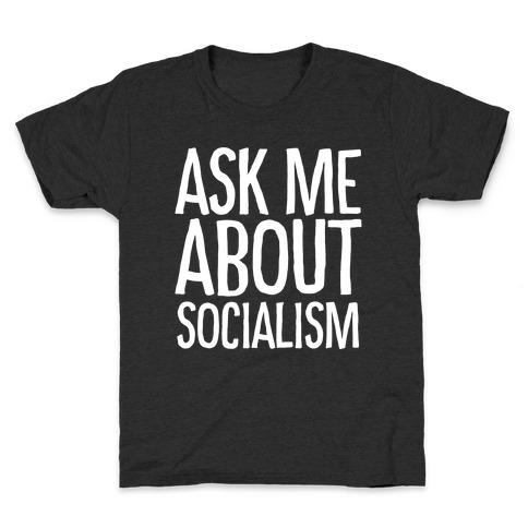 Ask Me About Socialism Kids T-Shirt