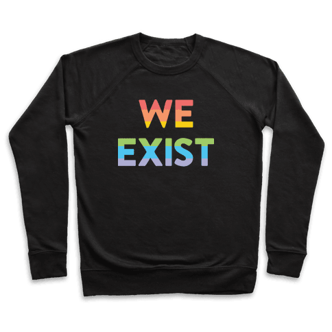 We Exist Queer Pullover