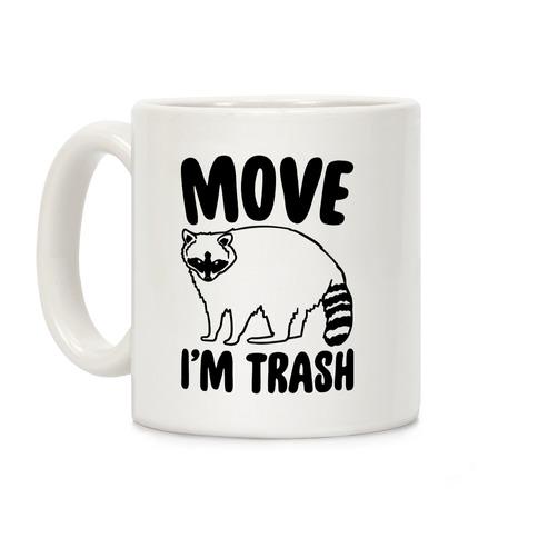 Move I'm Trash Parody Coffee Mug