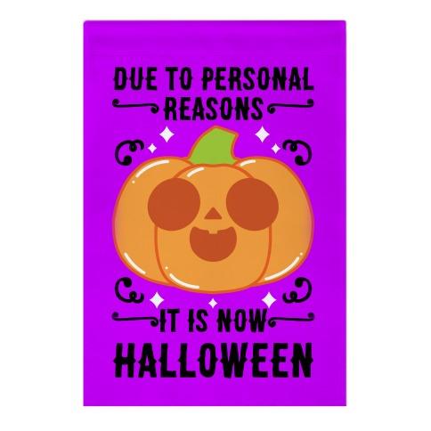 Due To Personal Reasons It Is Now Halloween Pumpkin (BlackText) Garden Flag