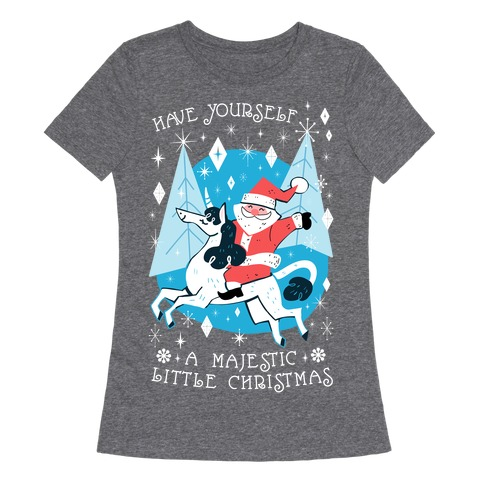 Have Yourself A Majestic Little Christmas Womens T-Shirt
