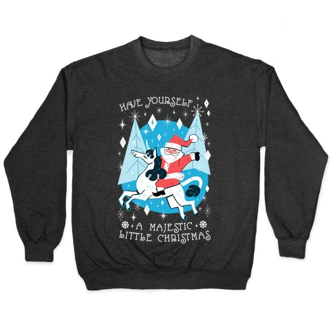 Have Yourself A Majestic Little Christmas Pullover