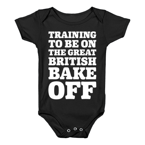 Training To Be On The Great British Bake Off White Print Baby Onesy