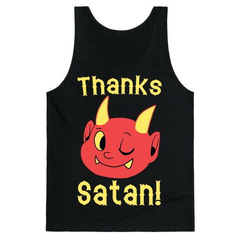 Thanks, Satan! Tank Top