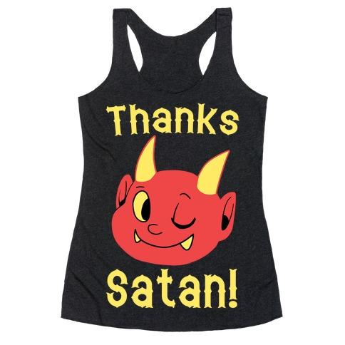 Thanks, Satan! Racerback Tank Top