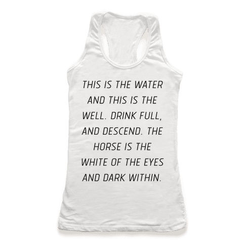 This Is The Water, This Is The Well Racerback Tank Top