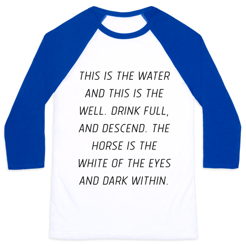 This Is The Water, This Is The Well Baseball Tee