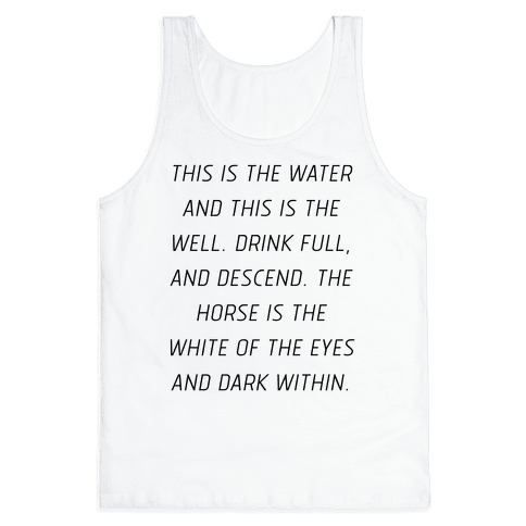 This Is The Water, This Is The Well Tank Top