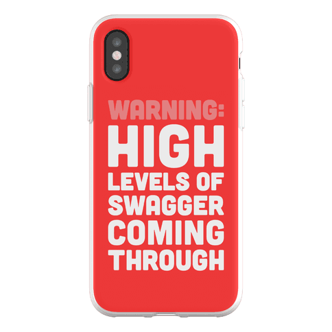 Warning: High Levels Of Swagger Coming Through Phone Flexi-Case