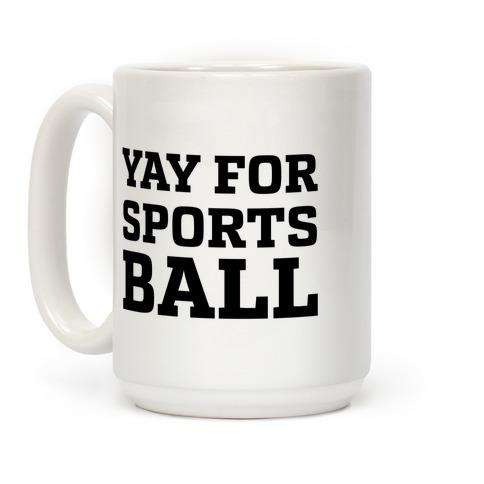 Yay for Sportsball Coffee Mug