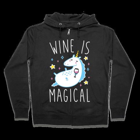 Wine Is Magical Zip Hoodie