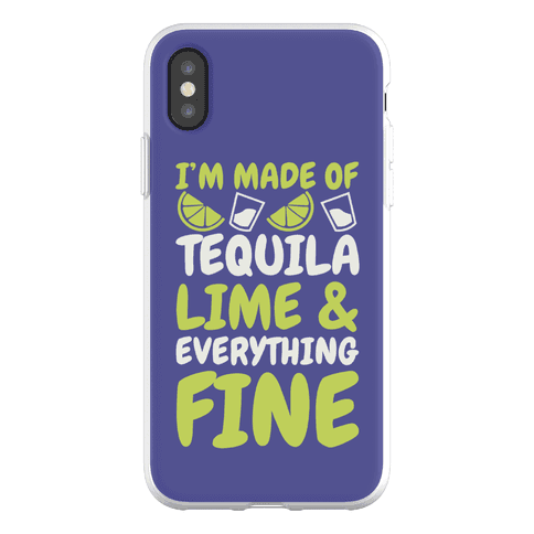 I'm Made Of Tequila, Lime & Everything Fine Phone Flexi-Case