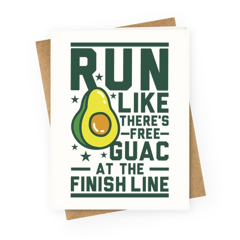 Run Like There's Free Guac Greeting Card