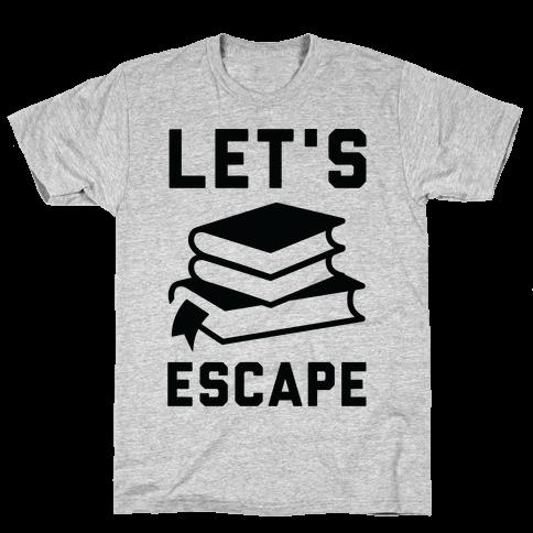 Let's Escape Mens T-Shirt