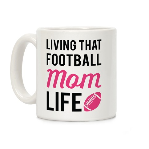 Living That Football Mom Life Coffee Mug