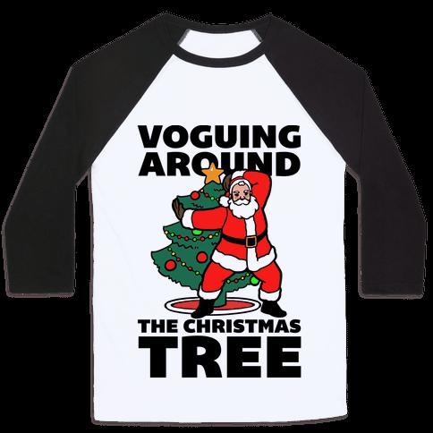 Voguing Around The Christmas Tree Baseball Tee