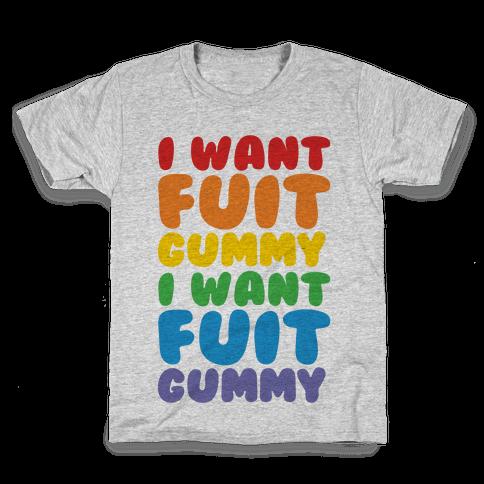 I Want Fuit Gummy Kids T-Shirt