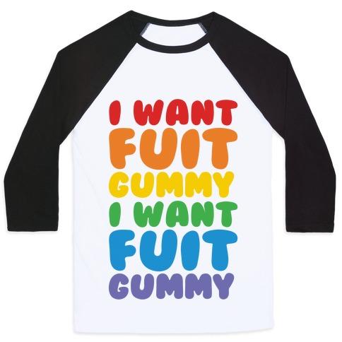 I Want Fuit Gummy Baseball Tee