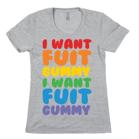 I Want Fuit Gummy Womens T-Shirt