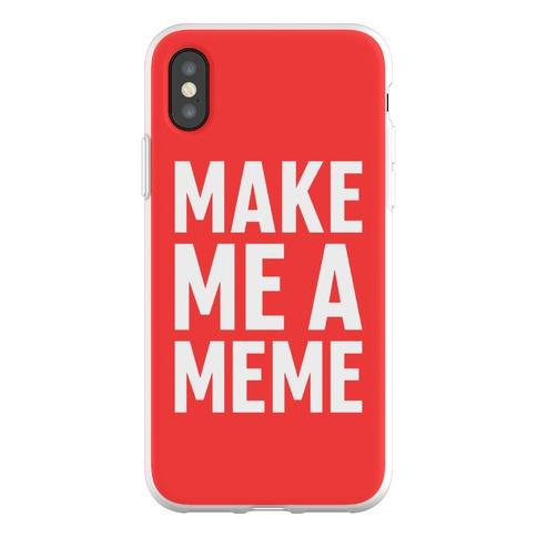 Make Me A Meme Phone Flexi-Case