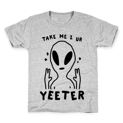 Take Me to Your Yeeter Kids T-Shirt
