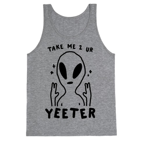Take Me to Your Yeeter Tank Top