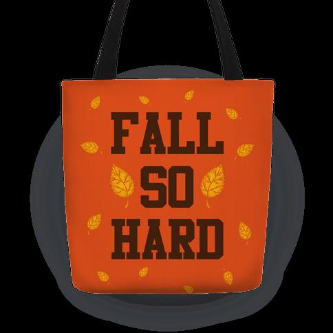 Fall So Hard Tote