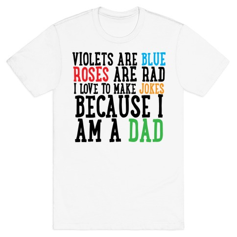 I Love Making Jokes Because I Am a Dad T-Shirt