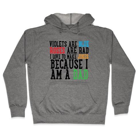 I Love Making Jokes Because I Am a Dad Hooded Sweatshirt