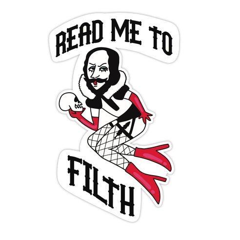 Read Me to Filth (Shakespeare) Die Cut Sticker
