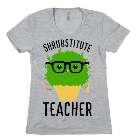 Shrubstitute Teacher Womens T-Shirt