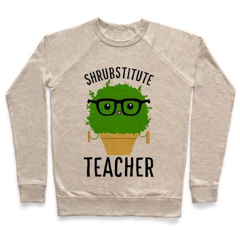 Shrubstitute Teacher Pullover