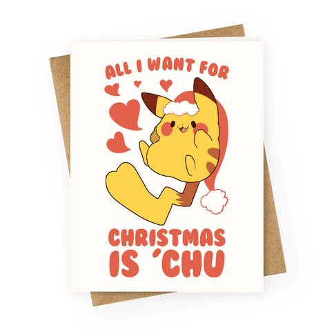 All I Want for Christmas Is 'Chu Greeting Card