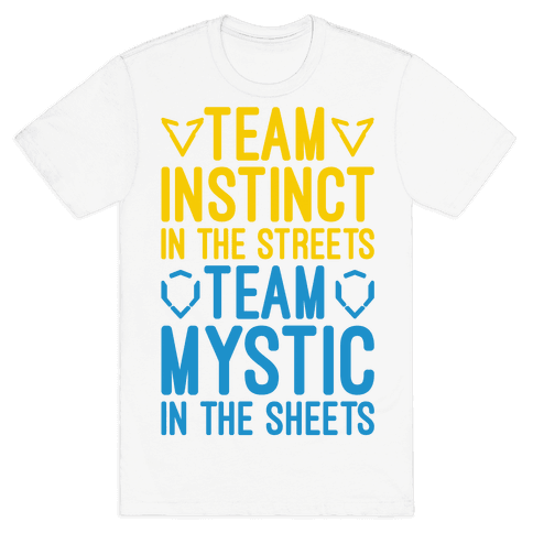 Team Instinct In The Streets Team Mystic In The Sheets Parody Mens T-Shirt