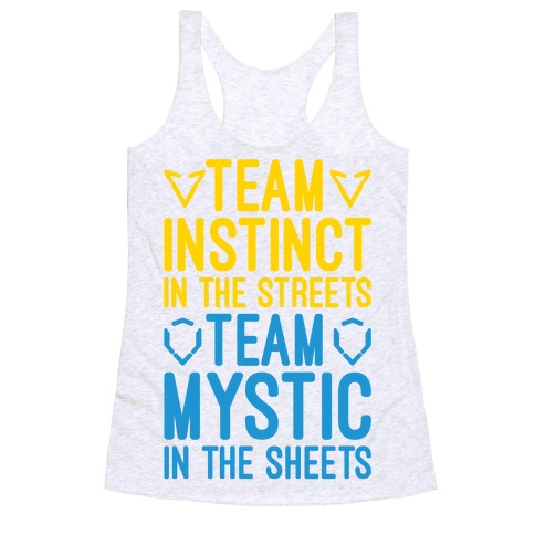 Team Instinct In The Streets Team Mystic In The Sheets Parody Racerback Tank Top