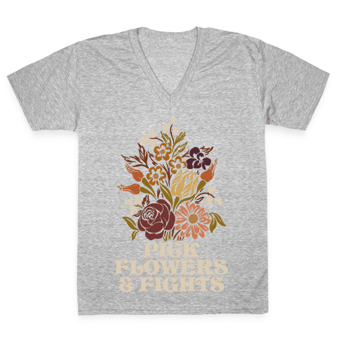 Pick Flowers & Fights V-Neck Tee Shirt