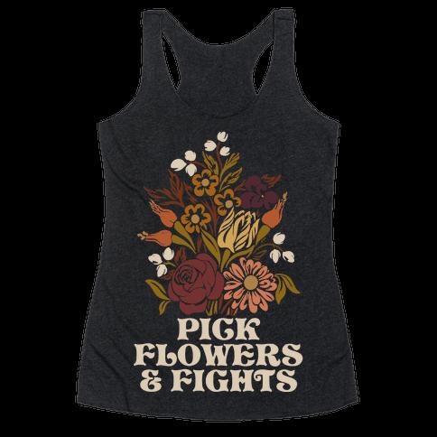 Pick Flowers & Fights Racerback Tank Top