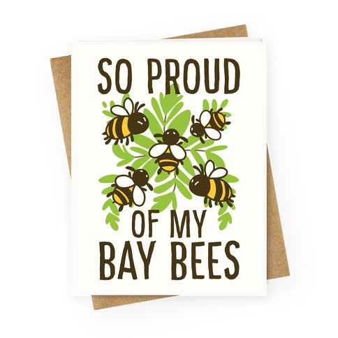 So Proud of My Bay Bees Greeting Card
