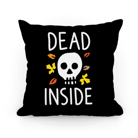 Dead Inside Autumn Skull Pillow
