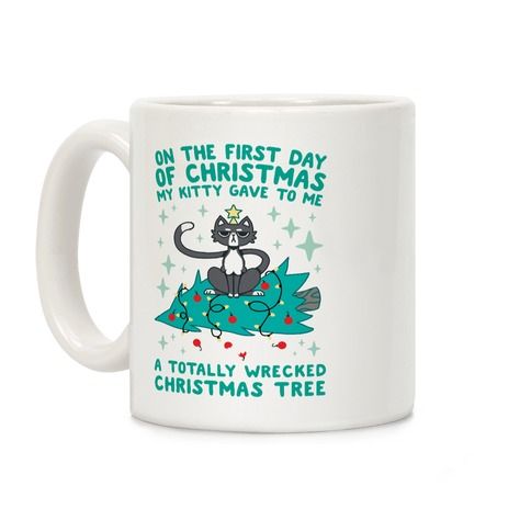 On The First Day Of Christmas My Kitty Gave To Me... Coffee Mug
