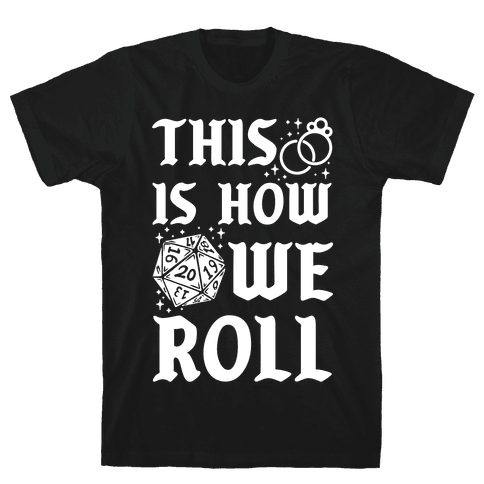 This is How We Roll Bride D20 Mens T-Shirt