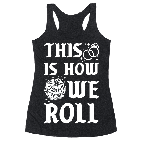 This is How We Roll Bride D20 Racerback Tank Top